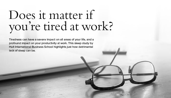 does it matter if you are tired at work