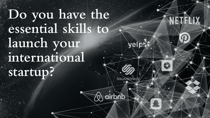 Do you have the essential skills to launch your international startup?