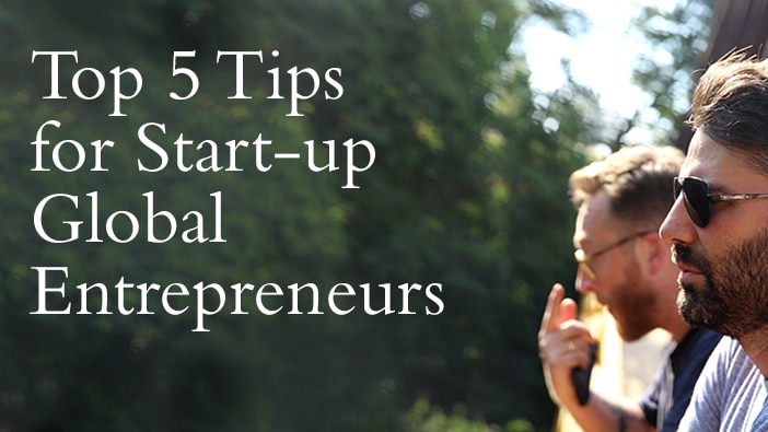 From CRU to You: 5 top tips for startup global entrepreneurs