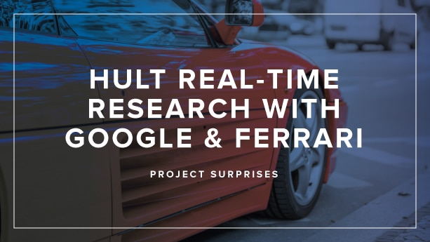 Hult Real-time Research with Google and Ferrari: Project surprises