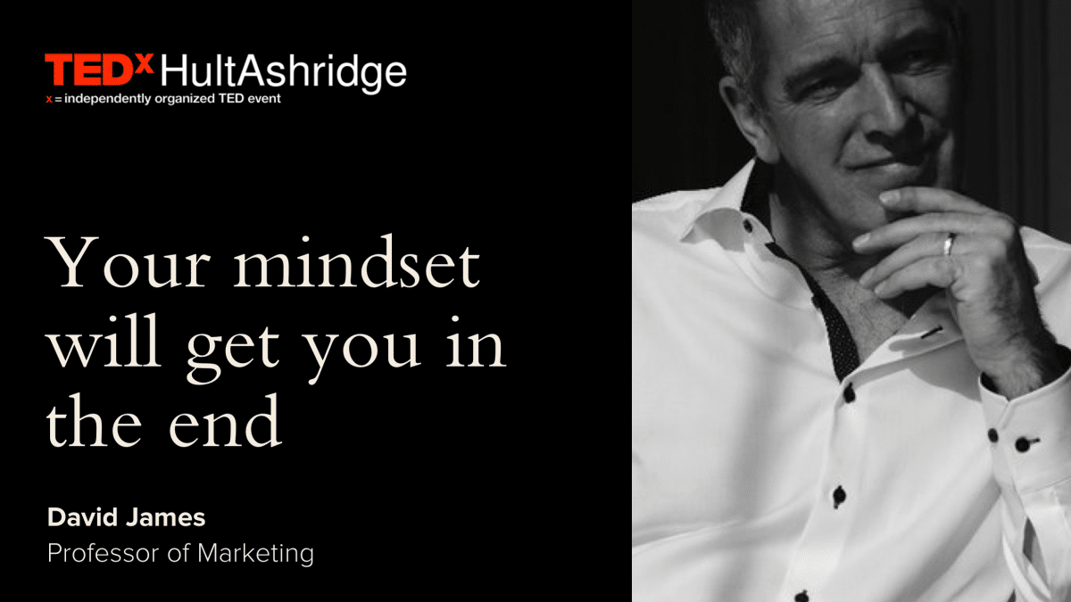 TEDxHultAshridge: Your mindset will get you in the end