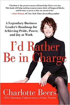 Breaking career rules: Charlotte Beers I'd Rather Be in Charge