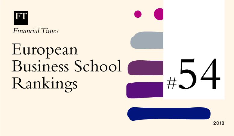 Ashridge Executive Education at Hult in 2018 Financial Times Top European Business School rankings