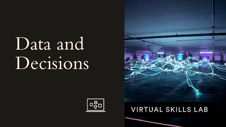 Virtual Skills Lab: Data and decisions