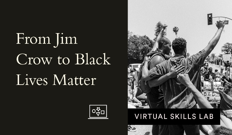 Virtual Skills Lab | From Jim Crow to Black Lives Matter