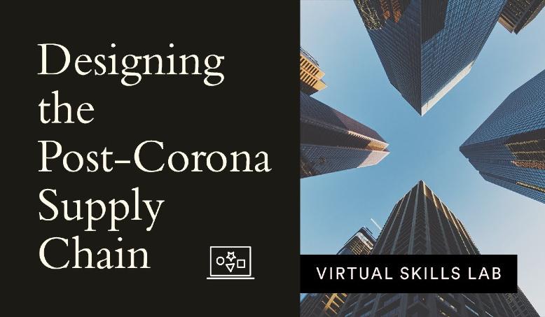 Virtual Skills Lab | Designing the post-corona supply chain
