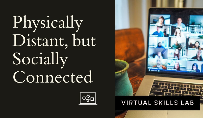 Virtual Skills Lab | Physically Distant, but Socially Connected